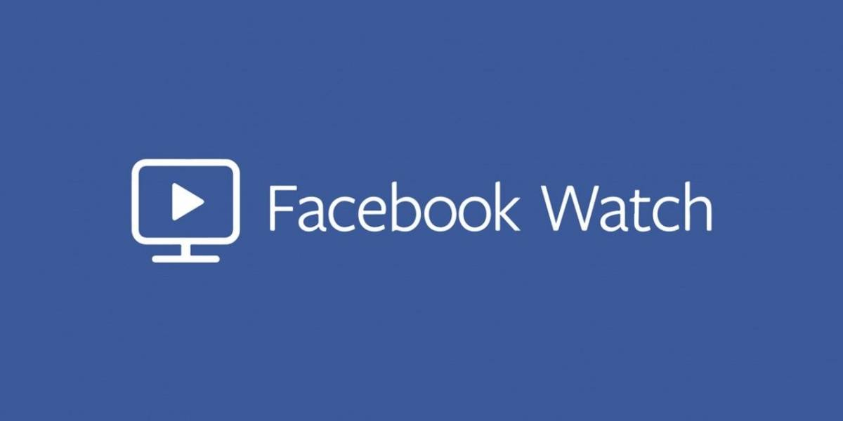 Llega Facebook Watch, la competencia de Youtube