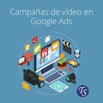 Campañas de vídeo en Google Ads