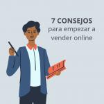 Vender online: 7 consejos para empezar