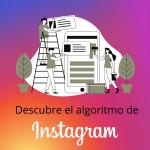 Algoritmo de Instagram 2021. Consejos para negocios