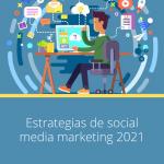 Estrategia social media marketing para 2021