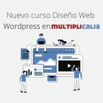 Nuevo curso diseño web Wordpress en Multiplicalia